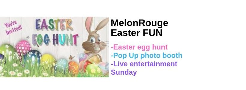 Easter Weekend @ MelonRouge